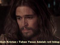 Khotbah Kristen : Tuhan Yesus Adalah roti hidup