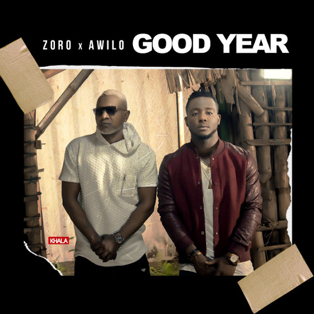 "MUSIC: Zoro – ""Good Year"" ft. Awilo Longomba"