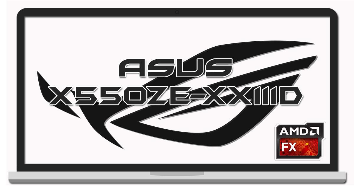 Review Laptop Gaming Asus X550ZE-XX111D