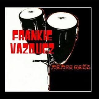 MAMBO CAFE - FRANKIE VASQUEZ (2010)