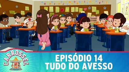 NOVELA CARROSSEL em DESENHO ANIMADO EPISÓDIO 14 - Tudo do Avesso