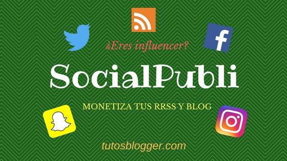 SocialPubli: monetiza tu blog y redes sociales