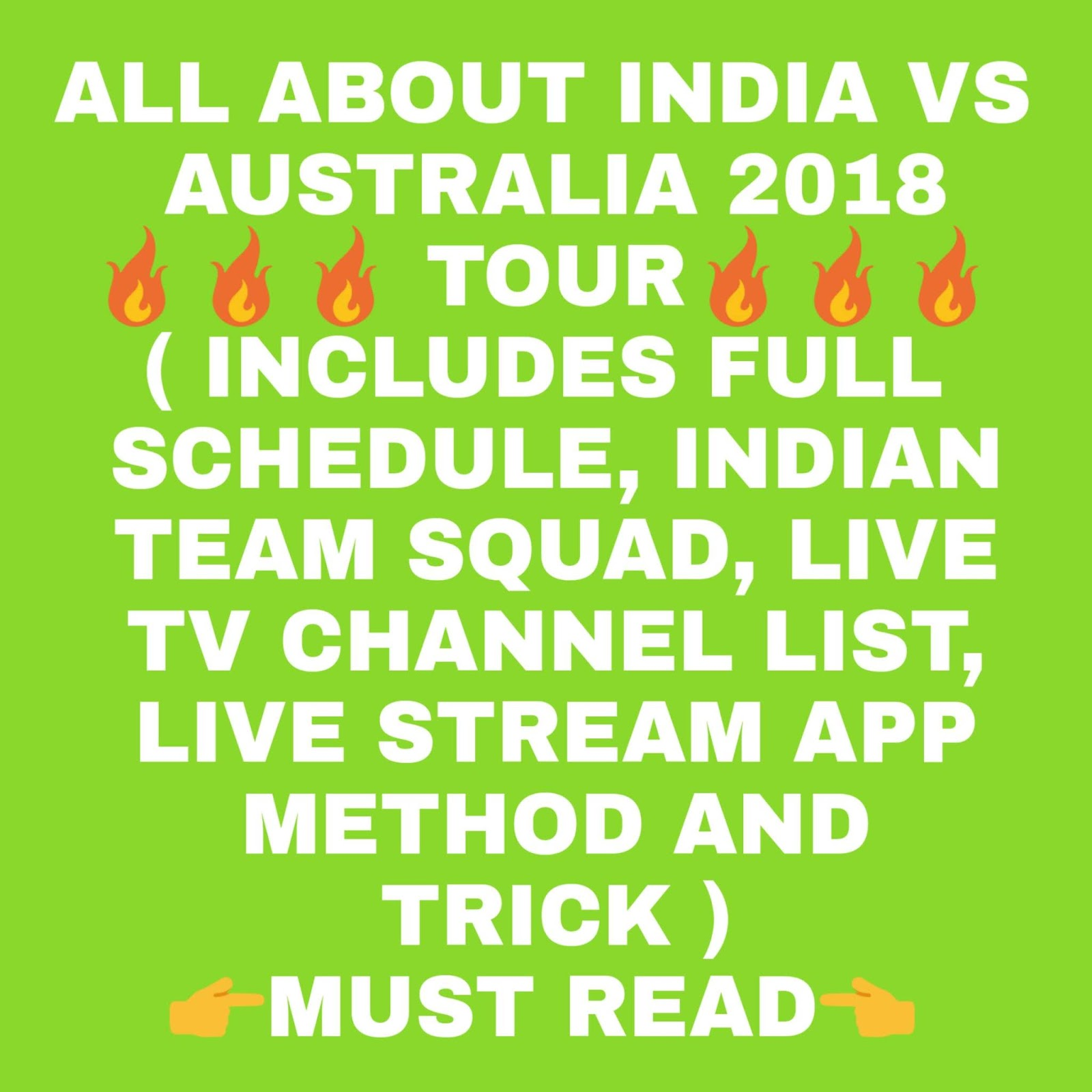 ALL ABOUT INDIA'S TOUR OF AUSTRALIA 2018 -2019 FULL SCHEDULE ,INDIA