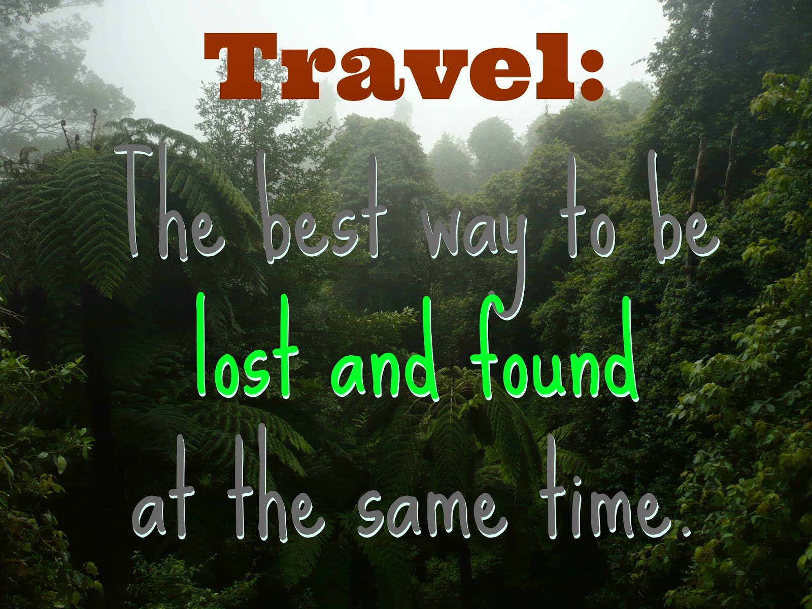 travel the best way to be lost and found at the same time