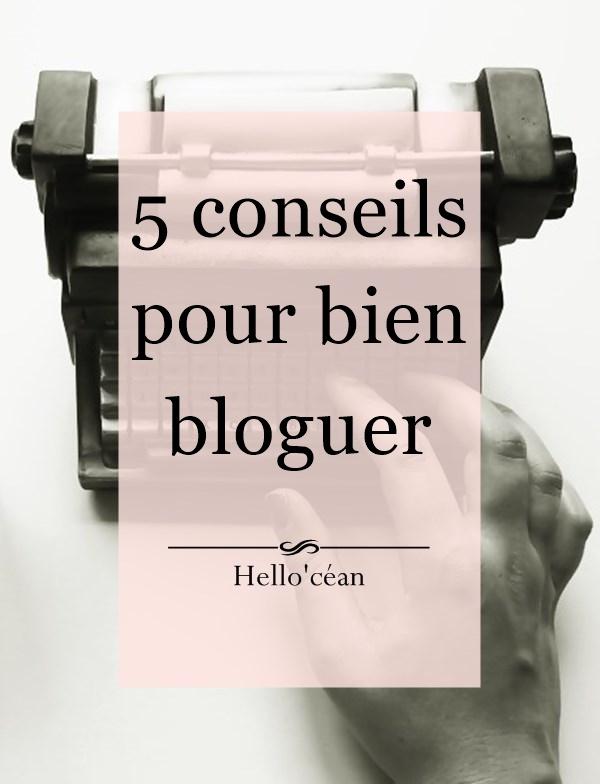 5 conseils pour bien bloguer