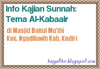 Info kajian sunnah kediri dengan tema al-kabaair di masjid baitul mu'thi kec ngadiluwih kab kediri - shared by karyafikri.blogspot.com