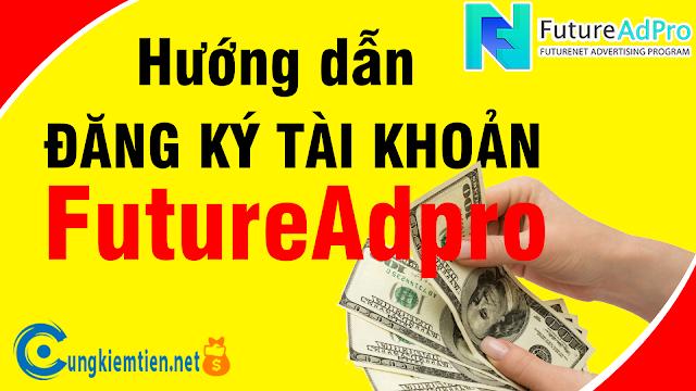 Hướng dẫn đăng ký tài khoản FutureAdpro