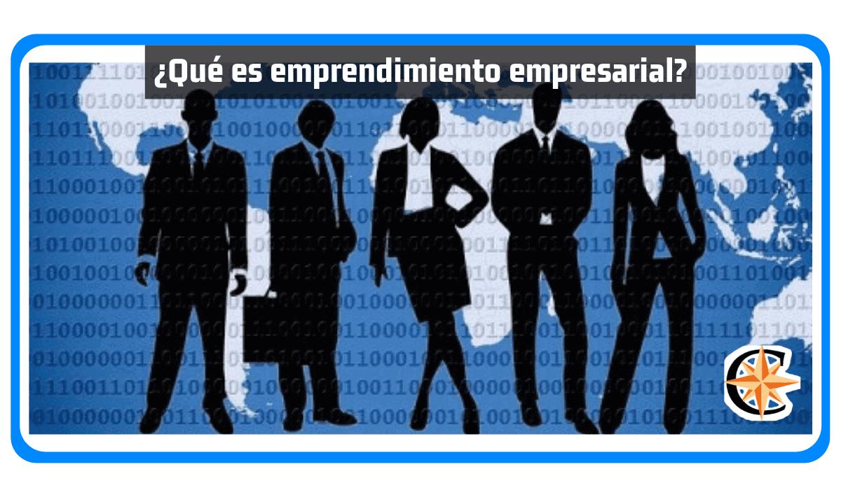 ¿Qué es emprendimiento empresarial?