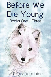 Before We Die Young (Books One -Three) - a thrilling new contemporary fantasy series by L.T. Quartermaine