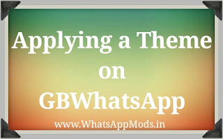 Applying a Theme on GBWhatsApp