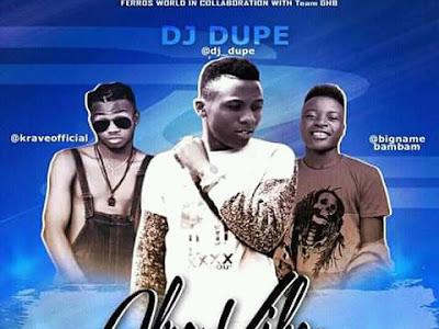 Musiq Alert: Dj Dupe Ft Krave X BamBam - AfroVibez |Hit by @Only Nezak [NAIJAHITVIBES]
