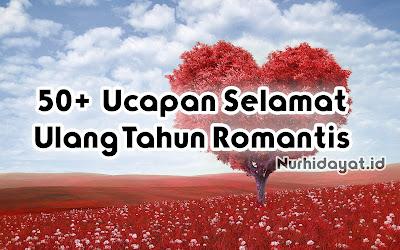Ucapan Selamat Ulang Tahun Romantis Untuk Pacar, Kekasih, Orang Tersayang