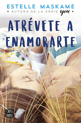 Libro - ATRÉVETE A ENAMORARTE. Estelle Maskame (CrossBooks - 18 Enero 2018) NOVELA JUVENIL ROMANTICA portada española