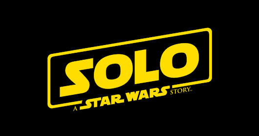 "Director Ron Howard Revealed ""Solo: A Star Wars Story"""