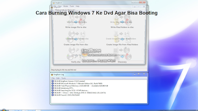 Cara Burning Windows 7 Ke Dvd Agar Bisa Booting