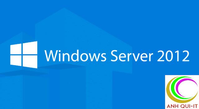 (Tài Liệu) Tài liệu quản trị mạng Windows Server 2012 | Luyện thi chứng chỉ MCSA 2012
