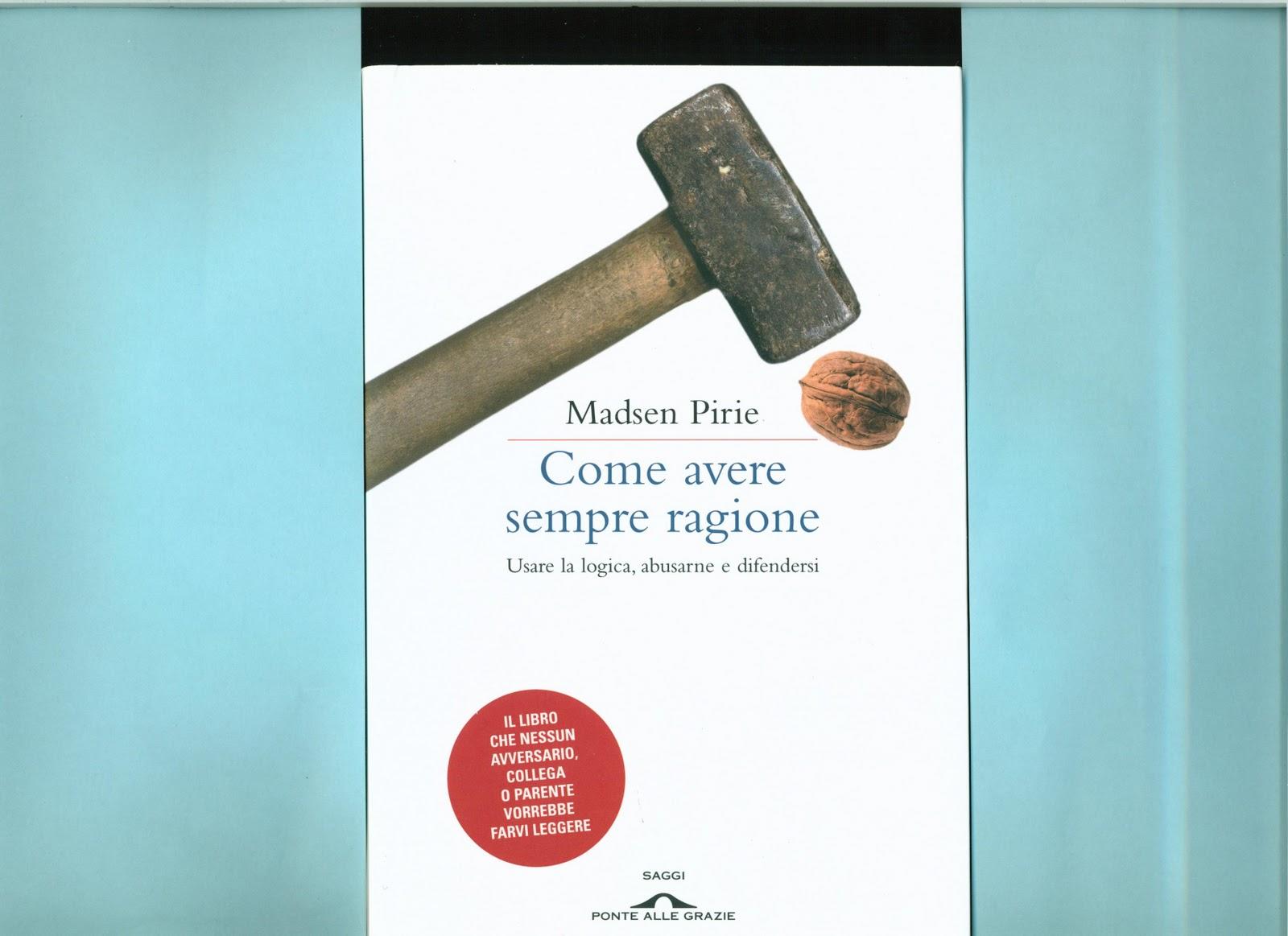Libro Come avere sempre ragione - M. Pirie - Ponte alle ...