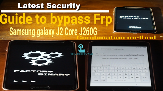 Samsung J2 Core J260G Combination Firmware bypass Frp (google accout protection)