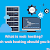What is web hosting? Which web hosting should you buy?