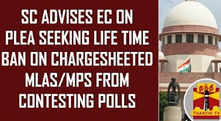SC advises EC on plea seeking life time ban on chargesheeted MLA/MPs from contesting polls