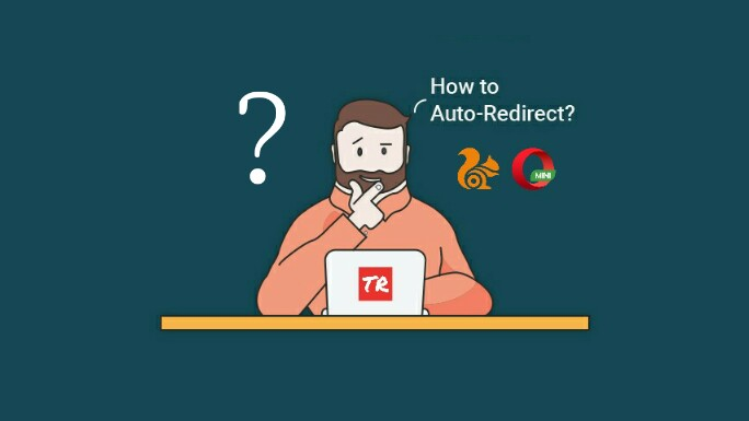 Auto Redirect Ketika Blog Diakses Dengan UC Browser & Opera Mini