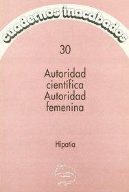 Autoridad científica autoridad femenina. Cuadernos Inacabados.
