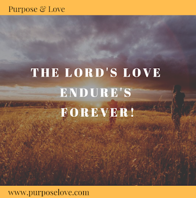 The Lord's love endures forever!
