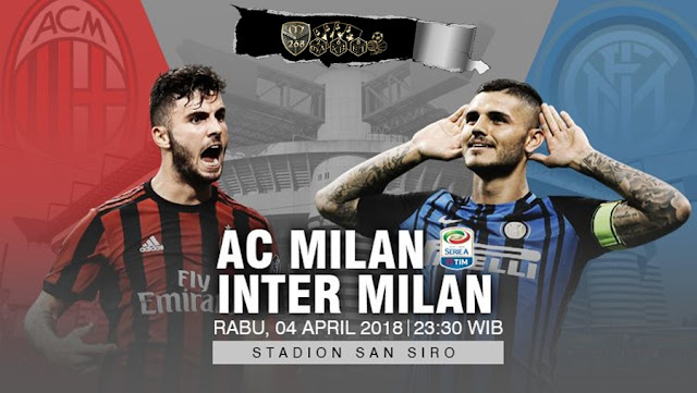 Prediksi AC Milan Vs Inter Milan, Rabu 04 April 2018 Pukul 23.30 WIB
