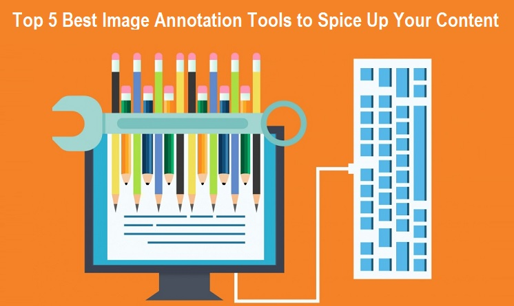 Top 5 Best Image Annotation Tools to Spice Up Your Content