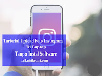 Cara Upload Foto Di Instagram Lewat Laptop/PC tanpa Software