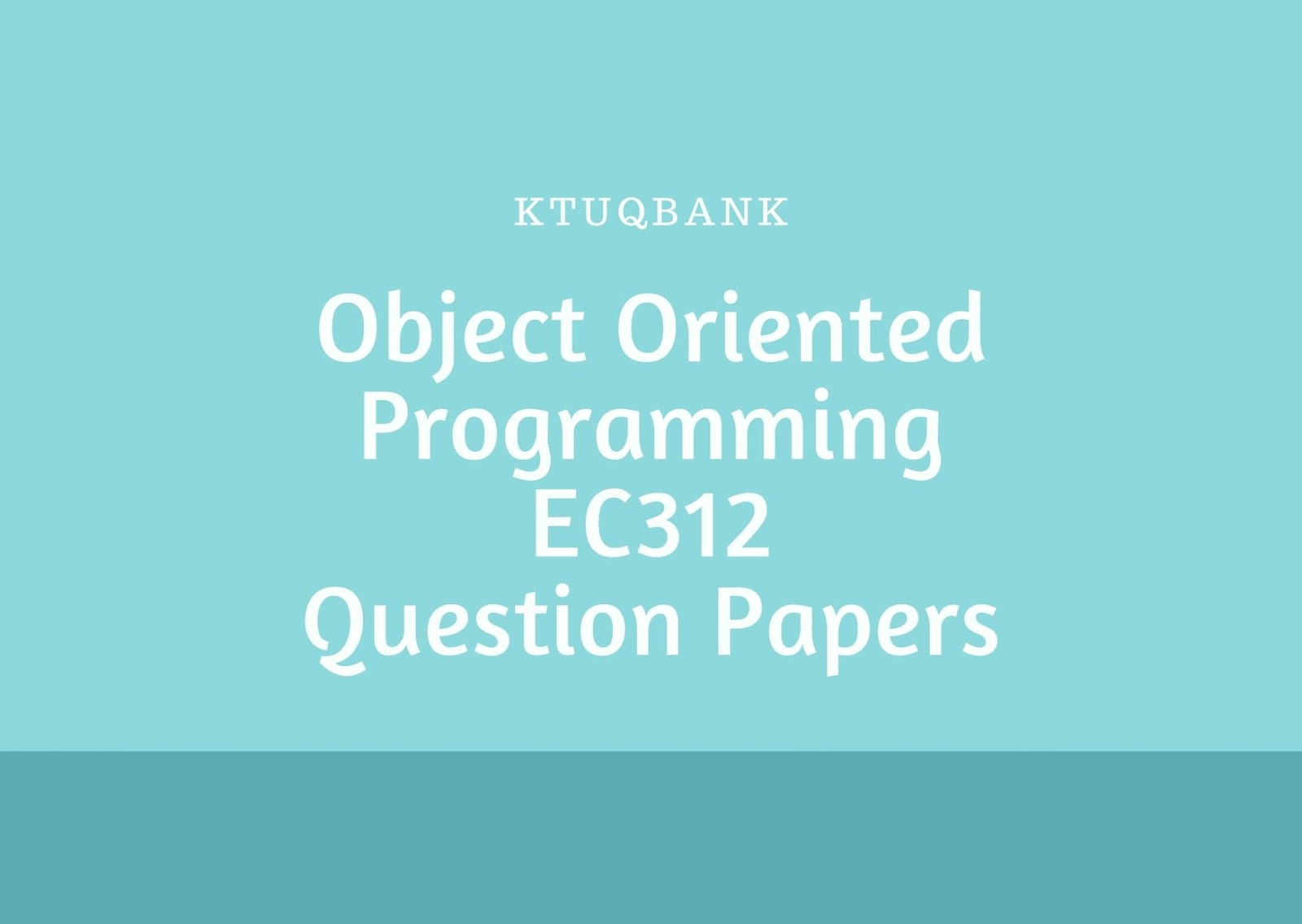 Object Oriented Programming | EC312  | Question Papers (2015 batch)