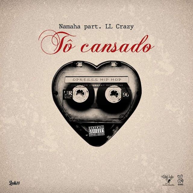 """Namaha lança o som """"To Cansado"""" com part. LL Crazy"""