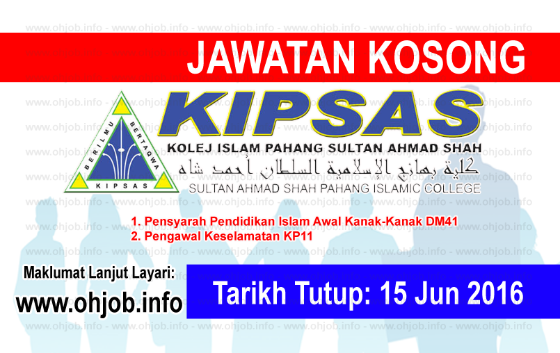 Jawatan Kerja Kosong Kolej Islam Pahang Sultan Ahmad Shah (KIPSAS) logo www.ohjob.info jun 2016