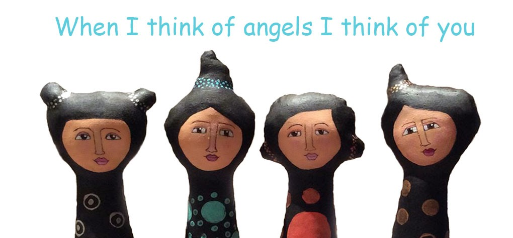 When I think of angels I think of you - my art