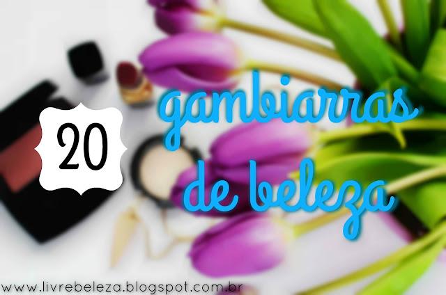 20 gambiarras de beleza