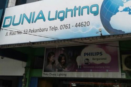 Lowongan Kerja Toko Dunia Lighting Pekanbaru Desember 2018