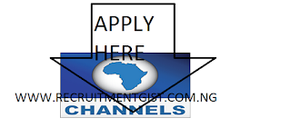 Channels TV Recruitment 2018/2019 is Ongoing | Apply Here Now @ channelstv.com