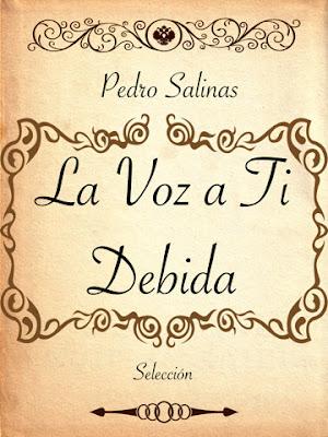 Pedro Salinas: La voz a ti debida, en Amor y poesía cada día, Ancile