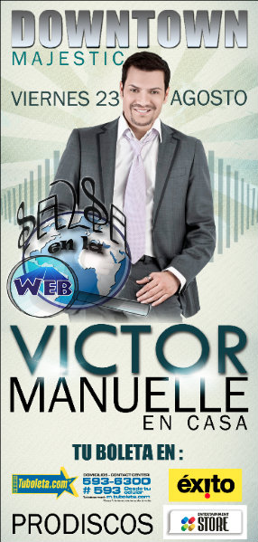 ► Victor Manelle en Casa DownTowm Majestic