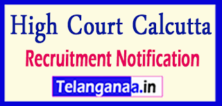 High Court Calcutta Recruitment Notification 2017 Last Date 09-06-2017