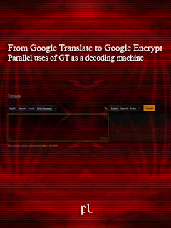From Google Translate to Google Encrypt Parallel uses of GT as a decoding machine Cover