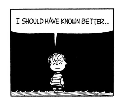 should known better ve told knew had know shouldve peanuts linus said would did let
