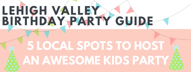 Lehigh Valley Find and Go Seek Lehigh Valley Birthday Party Guide