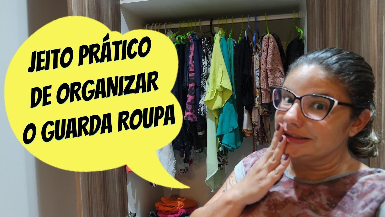 JEITO PRÁTICO E FÁCIL DE ORGANIZAR O GUARDA ROUPA
