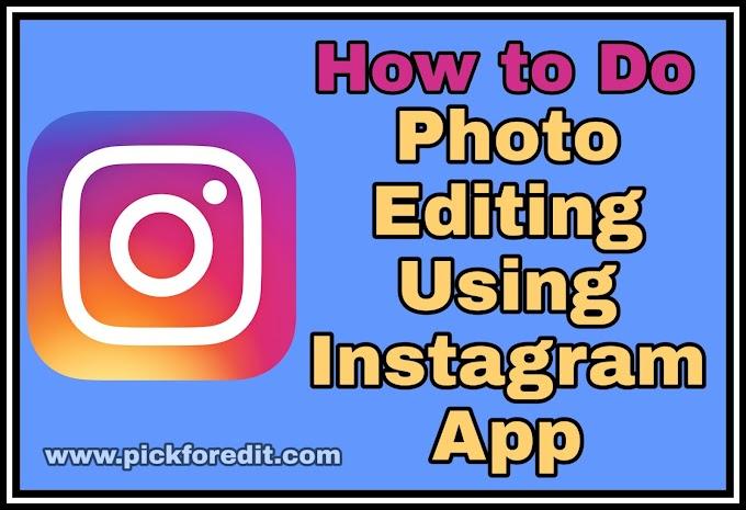 Photo Editing on Instagram   How to Edit Photo Using Instagram App