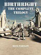 Birthright: The Complete Trilogy by Rick Partlow