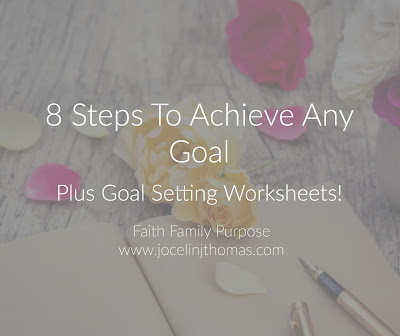 The 8 Steps to Achieving Any Goal + Worksheet