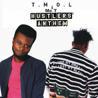 Mc T - Hustlers Anthem ft Mayorkun