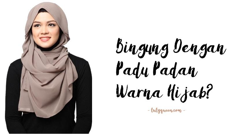 Bingung Dengan Padu Padan Warna Hijab Travel Beauty