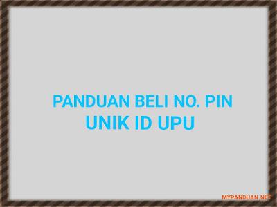 Panduan Mudah Membeli No. Pin Unik ID UPU